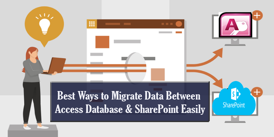 Best Ways to Migrate Data Between Access Database & SharePoint Easily