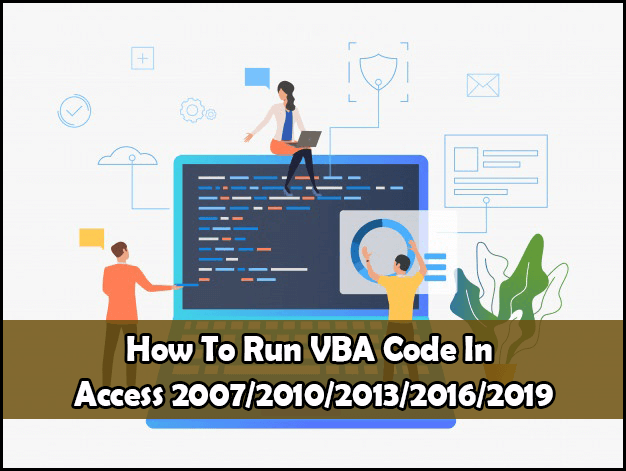 How To Run VBA Code In Access