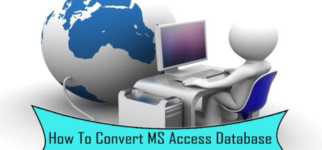 How To Convert MS Access Database To Web Application?