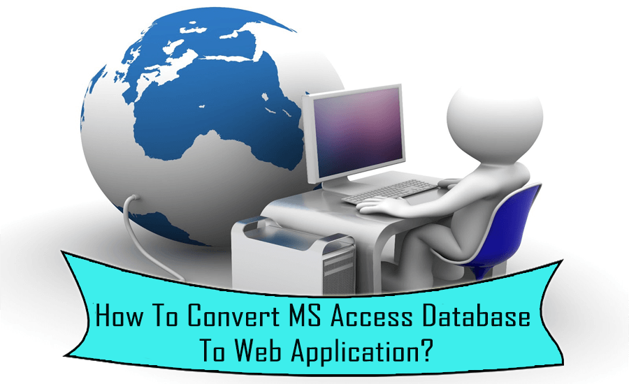 Convert MS Access Database To Web Application