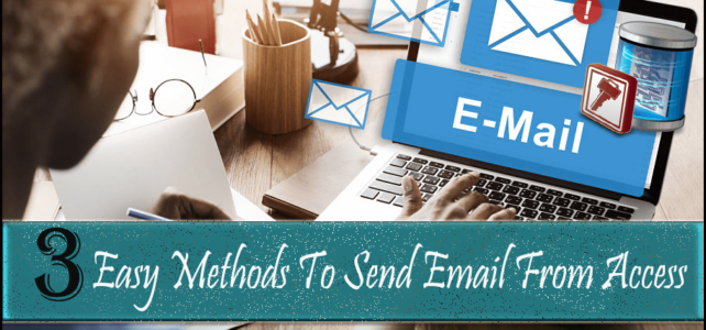 3 Easy Methods To Send Email From Access 2007/2010/2013/2016/2019