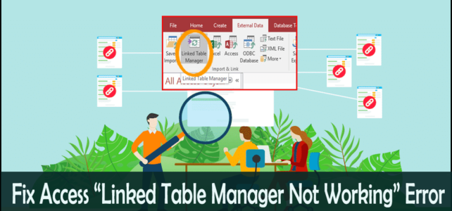 "How To Fix Access ""Linked Table Manager Not Working"" Error?"