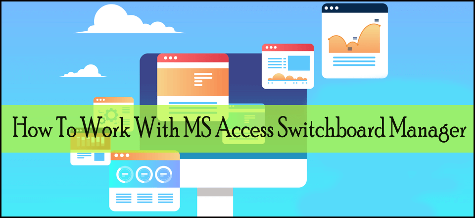 How To Work With MS Access Switchboard Manager