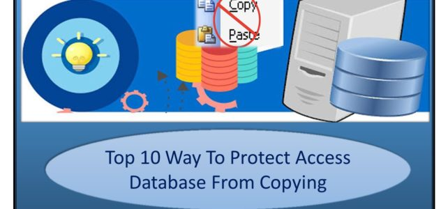 Top 10 Way To Protect Access Database From Copying