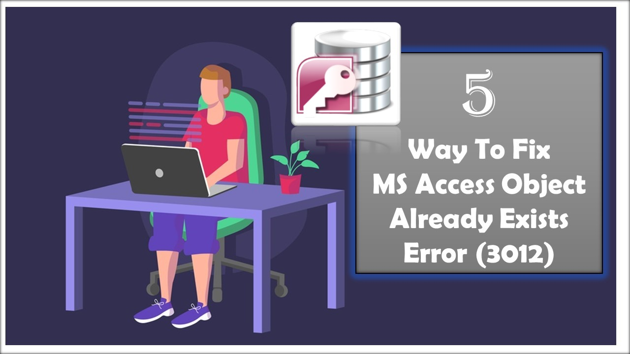Fix MS Access Object Already Exists Error