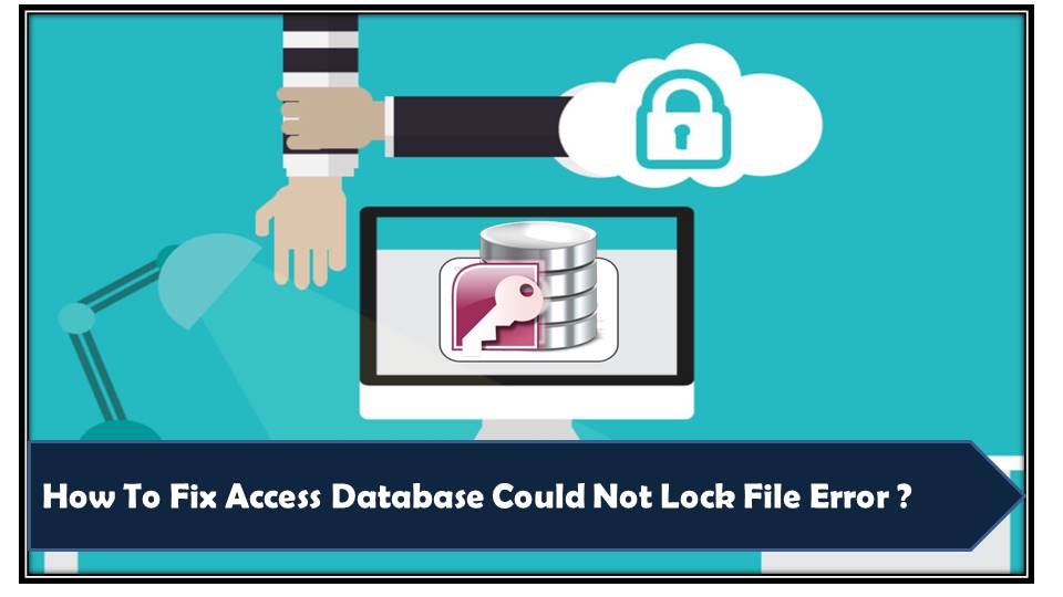 Fix Access Database Could Not Lock File Error