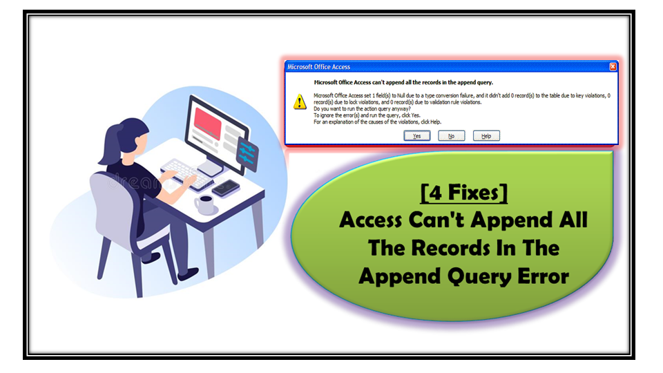 [4 Fixes] Access Can't Append All The Records In The Append Query Error