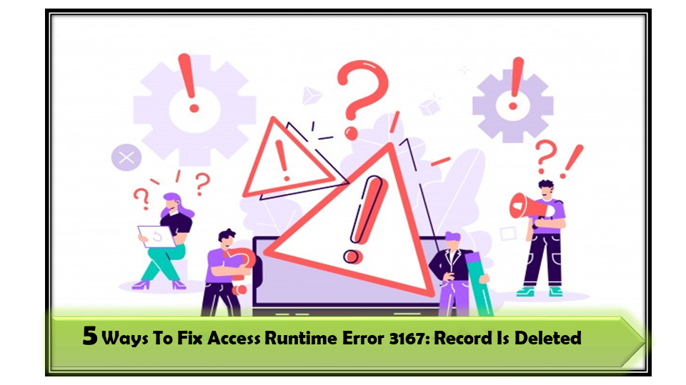 5 Ways To Fix Access Runtime Error 3167: Record Is Deleted