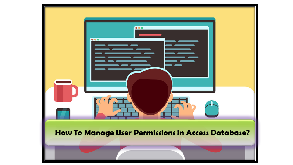 How To Manage User Permissions In Access Database?