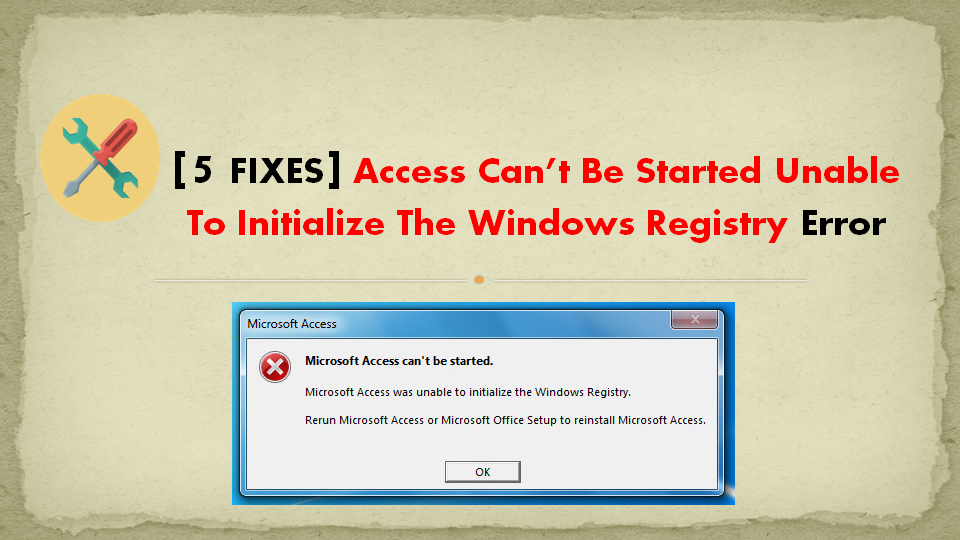 access Cannot Be Started Unable To Initialize The Windows Registry Error