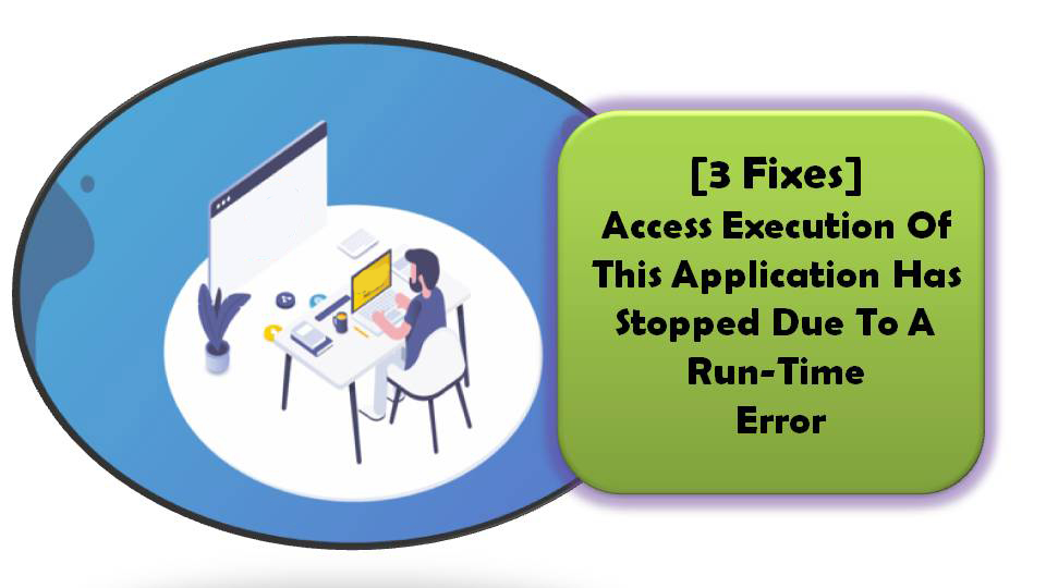 "[3 Fixes] Access ""Execution Of This Application Has Stopped"" Error"