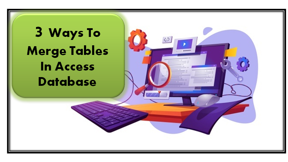 3 Ways To Merge Tables In Access Database