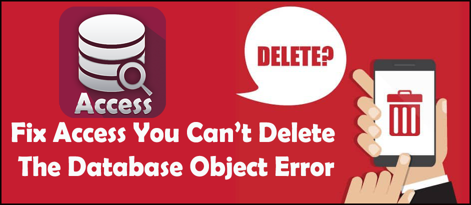 Fix Access You Can't Delete The Database Object Error